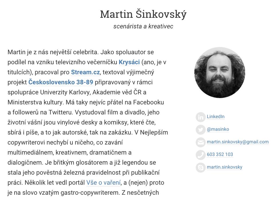 Martin Šinkovský je už nějakou dobu důležitou posilou Nejlepšího copywritera.